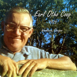 Maternal Grandfather, Earl Otho Coop. I never knew a better man.